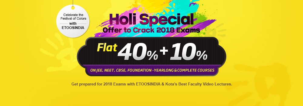Holi Special Offer to Crack 2018 Exams